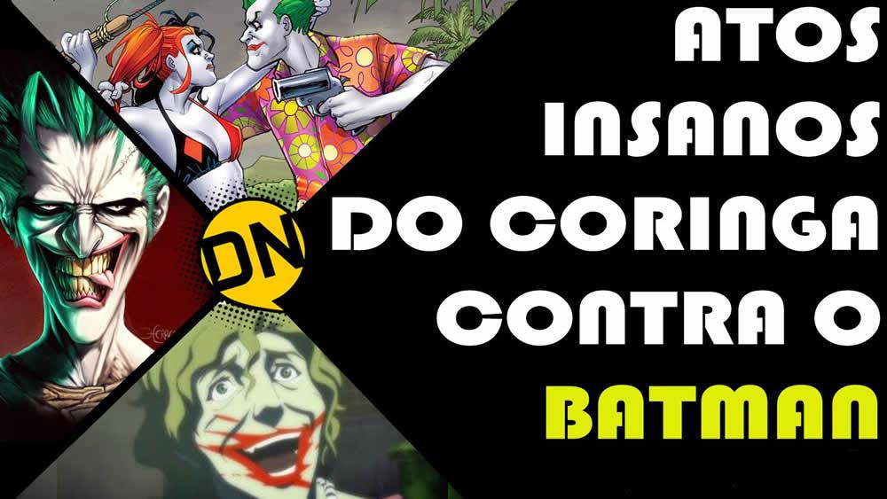 Confira os atos mais insanos do Coringa contra o Batman!